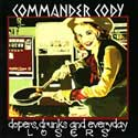 Commander Cody - Dopers Drunks and Everyday Losers