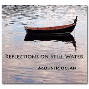 Acoustic Ocean - Reflections on Still Water