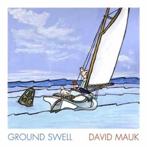 David Mauk (2010) - Ground Swell