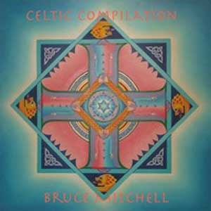 Bruce Mitchell - Celtic Compilation
