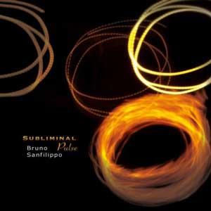 Bruno Sanfilippo - Subliminal Pulse (2011)