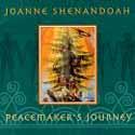 Joanne Shenandoah - Peacemaker's Journey
