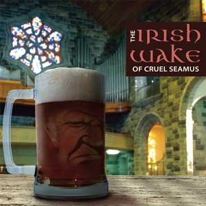 Cruel Seamus - The Irish Wake Of Cruel Seamus