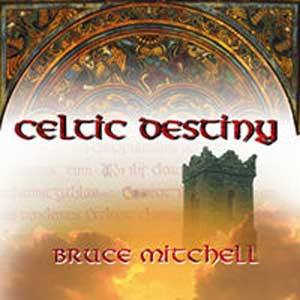 Bruce Mitchell - Celtic Destiny