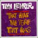 Tom Lehrer - That Was The Year That Was